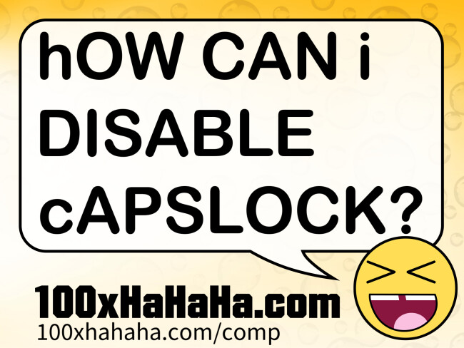 hOW CAN i DISABLE cAPSLOCK?