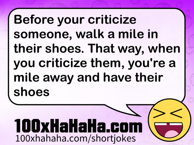 Walk A Mile In Their Shoes Joke