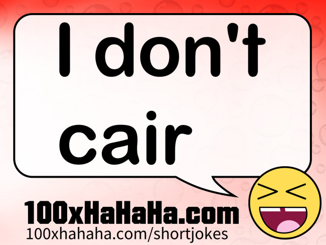 I don't cair