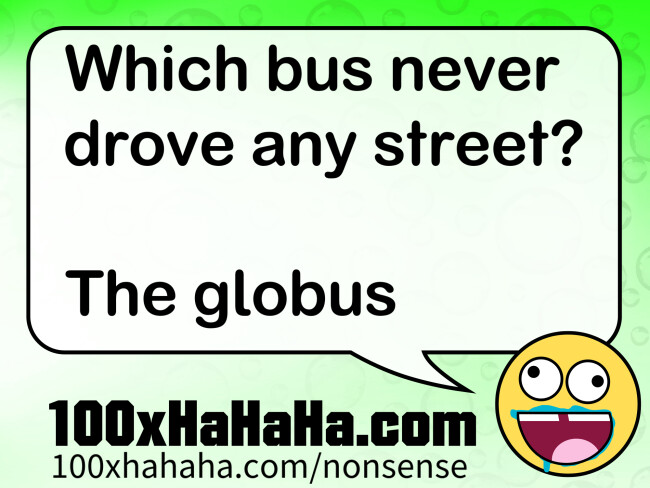 Which bus never drove any street? / / The globus