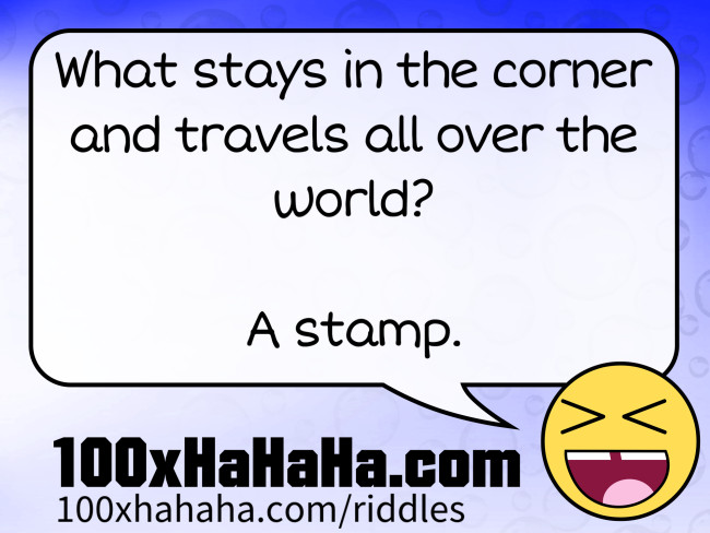 What stays in the corner and travels all over the world? / / A stamp.