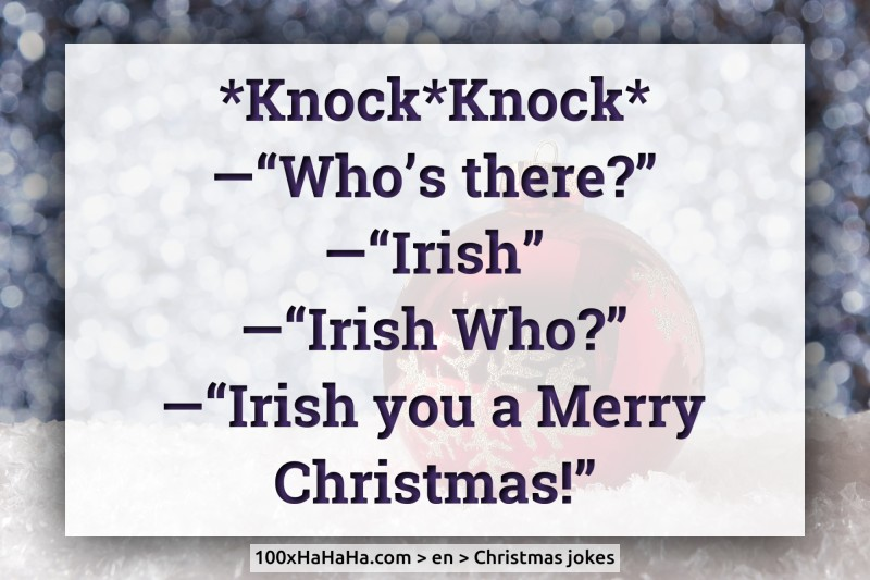 Image of: Christmas Tree knockknock Funny Pics Collection 2019 Christmas Joke knockknock Whos There Irish Irish Who