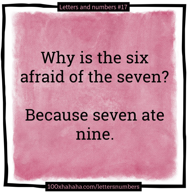 Because Seven Ate Nine