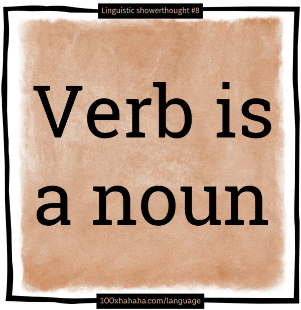 Verb is a noun