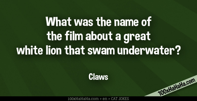 What was the name of the film about a great white lion that swam underwater? / / Claws