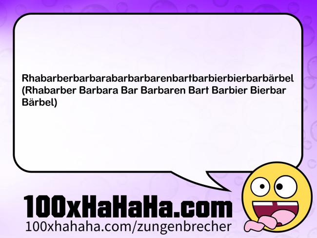 Bild | Rhabarberbarbarabarbarbarenbartbarbierbierbarbärbel