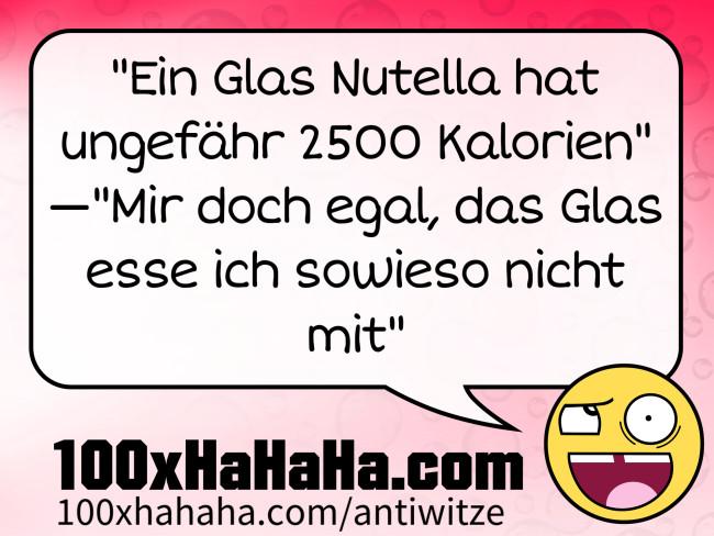 Idiotische Sprüchebilder Ein Glas Nutella Hat Ungefähr