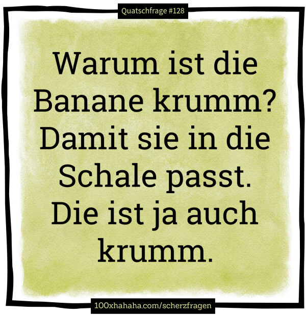 Witz die warum ist banane krumm Witz 215