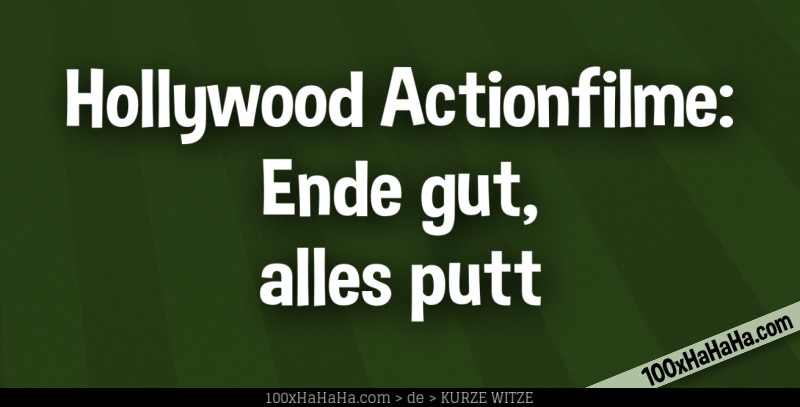 Hollywood Actionfilme: Ende gut, alles putt
