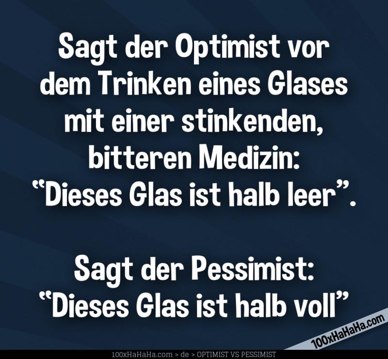 Pessimisten Und Optimisten Sprüchebilder Dieses Glas Ist